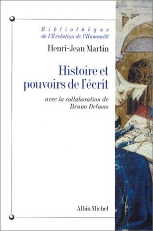 Histoire Et Pouvoirs de L'Ecrit (Collections Histoire)
