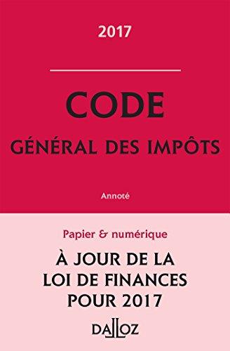Code général des impôts 2017, annoté - 26e éd.