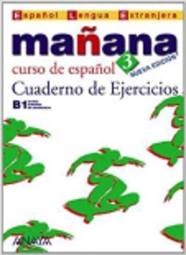 Nuevo Sueña: Mañana 3. Cuaderno de Ejercicios B1 (Métodos - Mañana - Mañana 3 Nivel Avanzado - Cuaderno De Ejercicios)