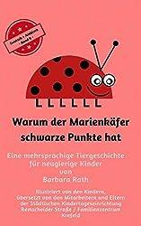 Warum der Marienkäfer schwarze Punkte hat - Deutsch / Arabisch -: Eine mehrsprachige Tiergeschichte für neugierige Kinder (Zweisprachig lesen & vorlesen, Band 9)