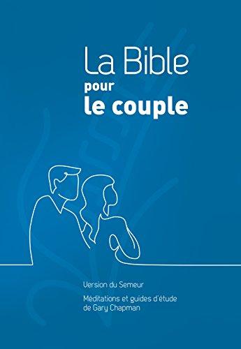 La Bible pour le couple : Couverture rigide quadri bleu par Gary Chapman
