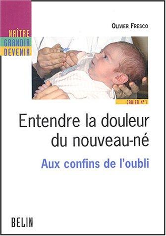 Entendre la douleur du nouveau-né : Aux confins de l'oubli