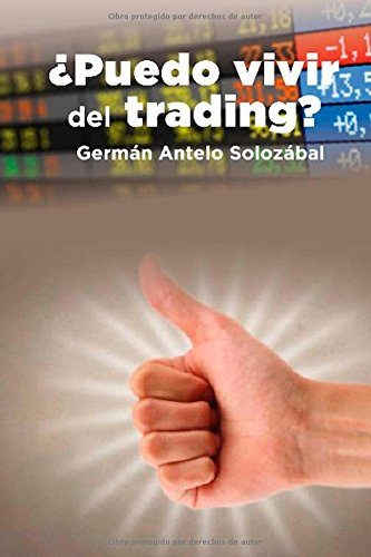 ¿Puedo vivir del trading?