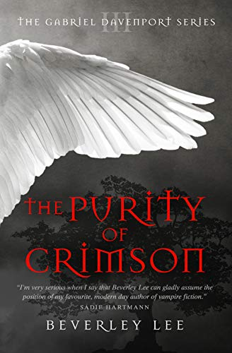 The Purity of Crimson (The Gabriel Davenport Series Book 3) by Beverley Lee