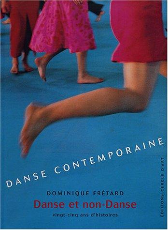 Danse contemporaine : Danse et non-Danse, vingt-cinq ans d'histoires