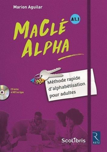 MaClé ALPHA - Méthode rapide d'alphabétisation pour adultes par Marion Aguilar