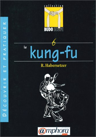 Budoscope, tome 6 : Découvrir le Kung-Fu