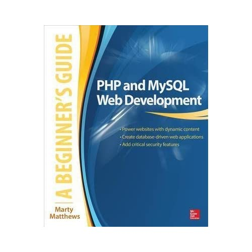 [(PHP and MySQL Web Development: A Beginner's Guide)] [By (author) Marty Matthews] published on (January, 2015)
