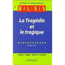 Balises - Genres et Mouvements 2 :  La Tragédie et le Tragique