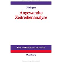 Angewandte Zeitreihenanalyse (Lehr- und Handbücher der Statistik)