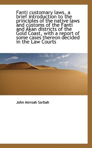Fanti customary laws, a brief introduction to the principles of the native laws and customs of the F