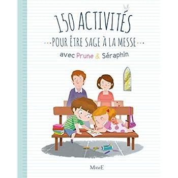 150 activités pour être sage à la messe avec Prune & Séraphin