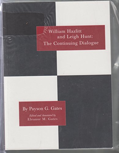 William Hazlitt and Leigh Hunt: The continuing dialogue, with unpublished letters of Lamb and Dickens