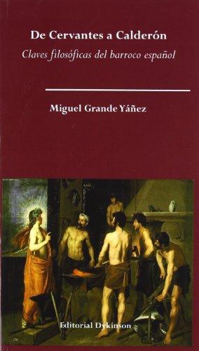 De Cervantes a Calderón. Claves filosóficas del barroco español (Estudios Iberoamericanos) por Miguel Grande Yáñez
