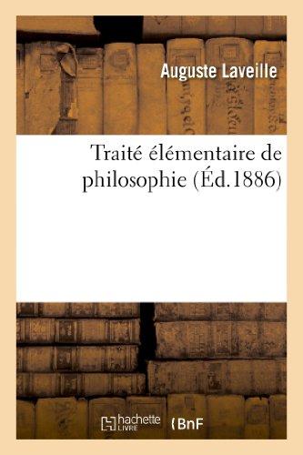 Traité élémentaire de philosophie, en forme de tableaux synoptiques accompagnés: de lectures de philosophie...