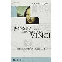 PENSEZ COMME LEONARD DE VINCI SOYEZ CREATIF ET IMAGINATIF