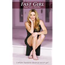 FAST GIRL, L'athlète bipolaire devenue escort girl