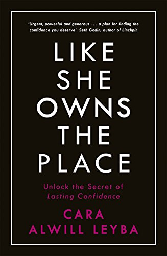 Like She Owns the Place: Unlock the Secret of Lasting Confidence (English Edition)