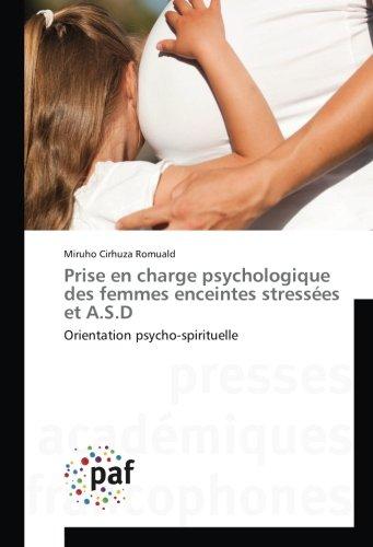 Prise en charge psychologique des femmes enceintes strèssees et A.S.D: Orientation psycho-spirituelle par Miruho Cirhuza Romuald
