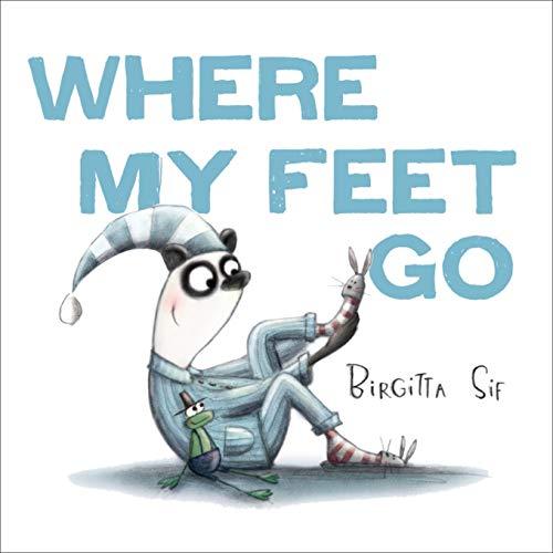 Where My Feet Go ()