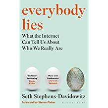 Everybody Lies: What the Internet Can Tell About Who We Really Are