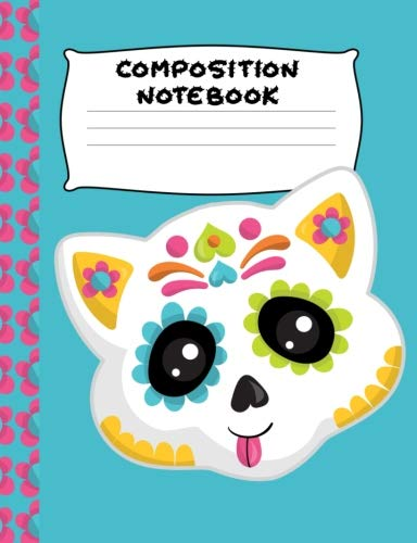 Composition Notebook: White Orange Sugar Skull Kitty | Wide Ruled Paper | Girls, Student Teacher, Gift | 120 Pages