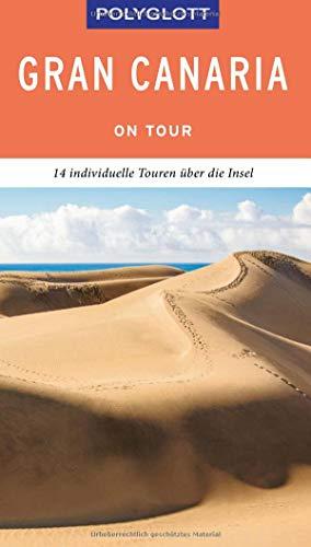 POLYGLOTT on tour Reiseführer Gran Canaria: Individuelle Touren über die Inseln