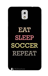 MiiCreations 3D Printed Back Cover for Samsung Galaxy Note 3,Eat|Sleep|Soccer|Repeat