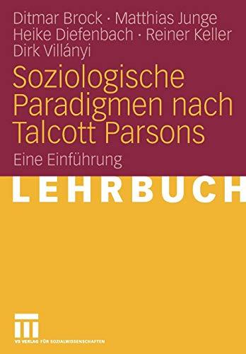 Soziologische Paradigmen Nach Talcott Parsons: Eine Einführung (German Edition)