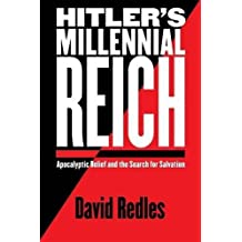Hitler's Millennial Reich: Apocalyptic Belief and the Search for Salvation by Redles, David (2008) Paperback