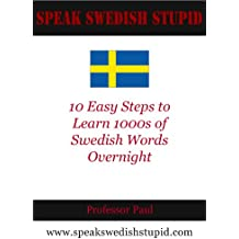 10 Easy Steps to Learn 1000's of Swedish Words Overnight (English Edition)