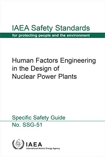 Human Factors Engineering in the Design of Nuclear Power Plants (Iaea Safety Standards) Atomic Design