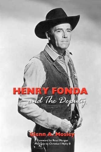 Henry Fonda and the Deputy-The Film and Stage Star and His TV Western by Glenn A. Mosley (2010-10-20)