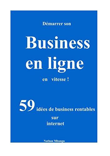 Couverture du livre Démarrer son business en ligne en vitesse!: 59 idées de business rentables sur internet