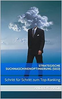 Strategische Suchmaschinenoptimierung (SEO): Schritt für Schritt zum Top-Ranking