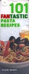 101 Fantastic Pasta Recipes: Indulge Your Pasta Passion!