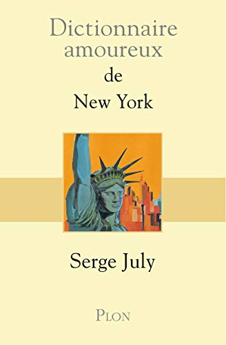Dictionnaire amoureux de New York par Serge JULY