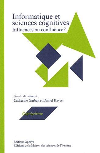Informatique et sciences cognitives : Influences ou confluence ?