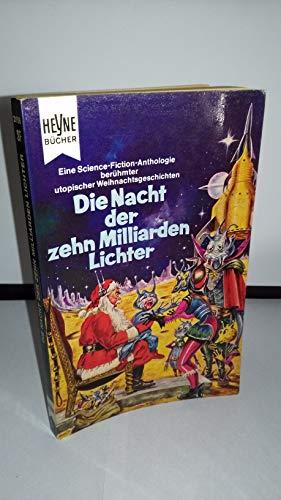 Die Nacht der zehn Milliarden Lichter. Eine Science Fiction-Anthologie berühmter utopischer Weihnachtsgeschichten -