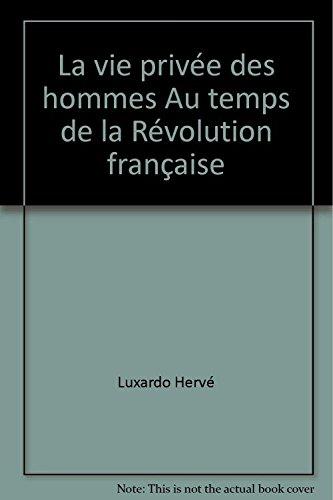 la-vie-prive-des-hommes-au-temps-de-la-rvolution-franaise