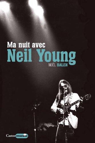 Ma nuit avec Neil Young par Noel Balen