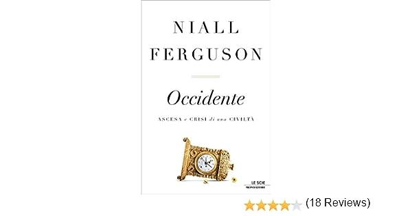 ferguson occidente  Occidente: Ascesa e crisi di una civiltà (Le scie) eBook: Niall ...