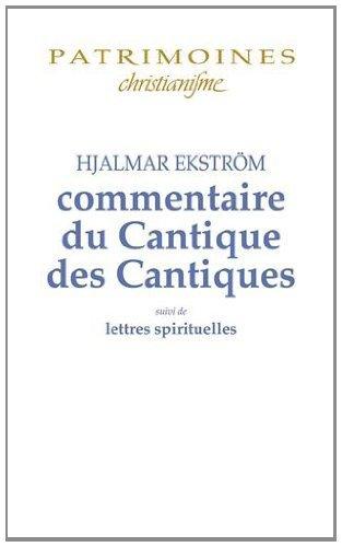 Commentaire du Cantique des Cantiques : Suivi de lettres spirituelles par Hjalmar Ekström
