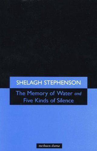 The Memory of Water & Five Kinds of Silence by Stephenson, Shelagh ( 2001 )