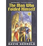 The Man Who Folded Himself Gerrold, David ( Author ) Jun-10-2003 Hardcover