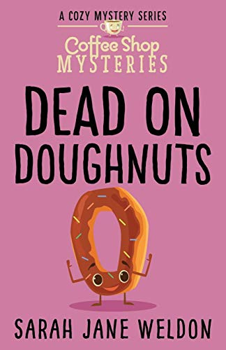 Dead on Doughnuts: Coffee Shop Mysteries (A Coffee Shop Mystery)