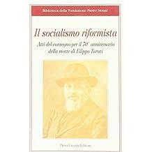 Socialismo riformista. Atti del Convegno per il 70° anniversario della morte di Filippo Turati