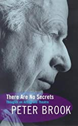 There Are No Secrets: Thoughts on Acting and Theatre (Biography and Autobiography) by Peter Brook (1995-03-13)
