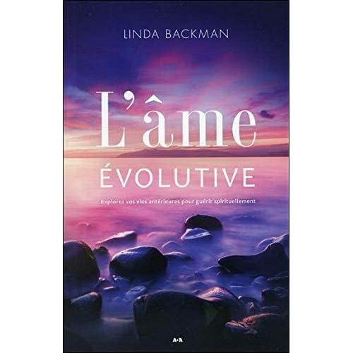 L'âme évolutive - Explorez vos vies antérieures pour guérir spirituellement