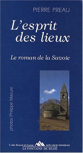 L'esprit des lieux : Le roman de la Savoie par Pierre Préau